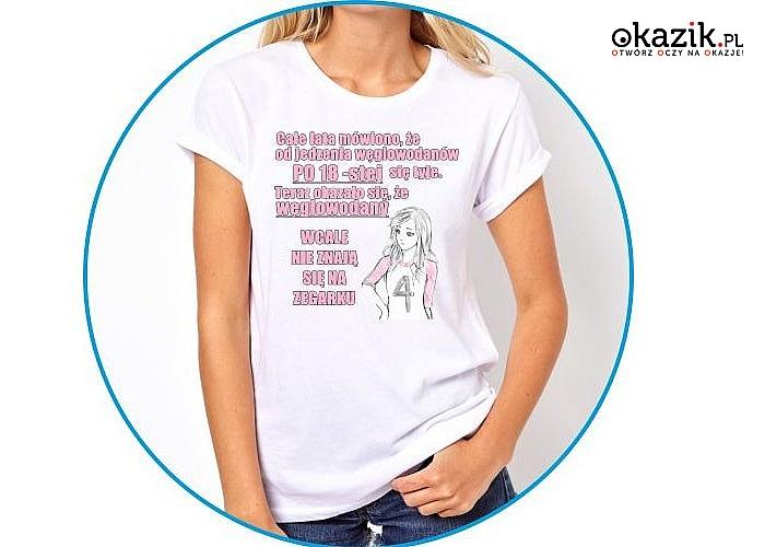 T-shirty damskie  dla osób z poczuciem humoru. Wykonane w 100% z wysokiej jakości bawełny. Doskonały sposób na prezent