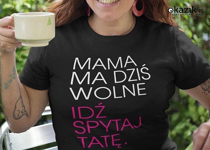Koszulka z nadrukiem, która wywoła uśmiech na twarzy każdej mamy