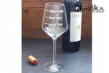 Nowość! Kieliszek do wina z zabawnym napisem! Doskonała propozycja na prezent!